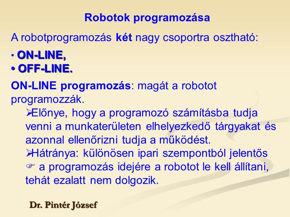 A robotprogramozás két nagy csoportra osztható: • OFF-LINE.