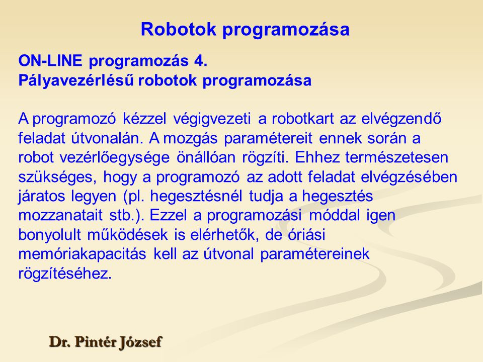 Robotok programozása ON-LINE programozás 4.