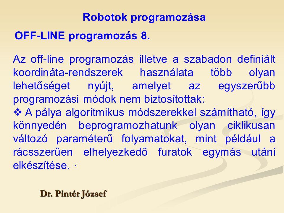Robotok programozása OFF-LINE programozás 8.
