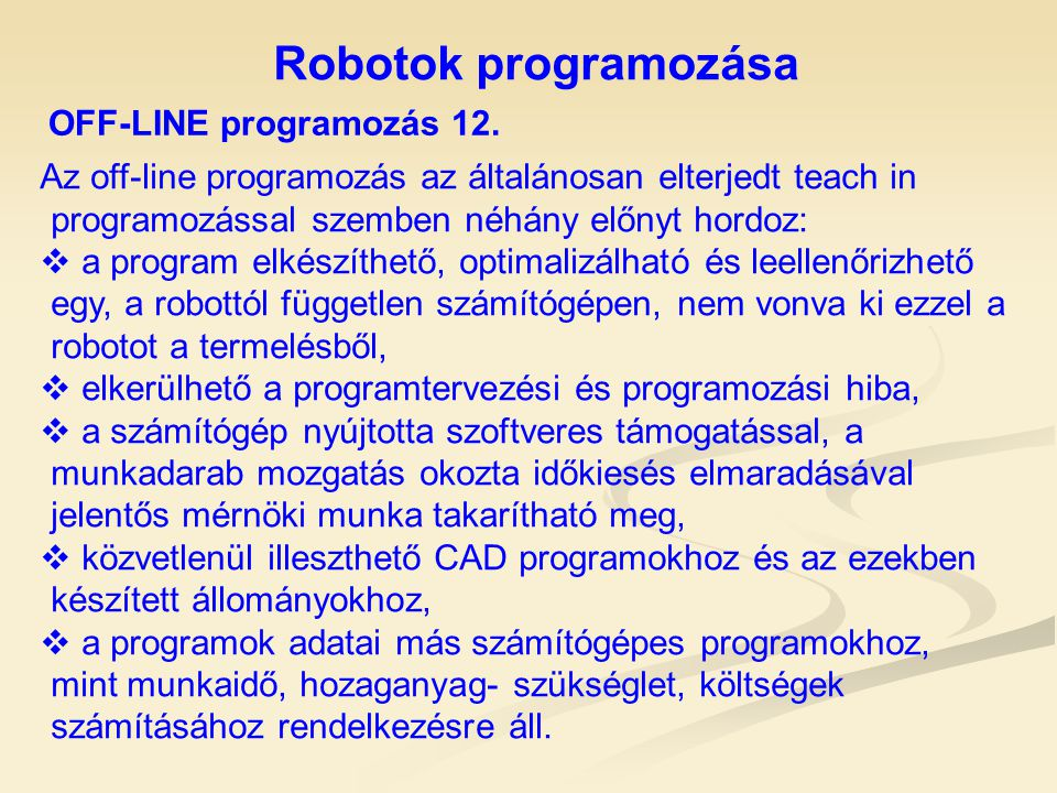 Robotok programozása OFF-LINE programozás 12.