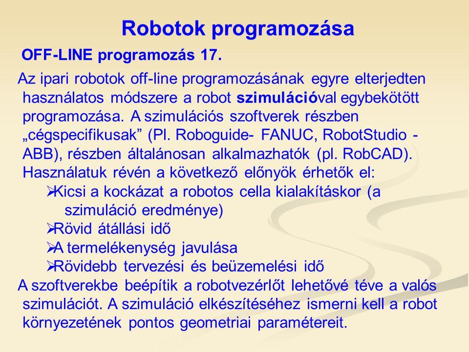 Robotok programozása OFF-LINE programozás 17.