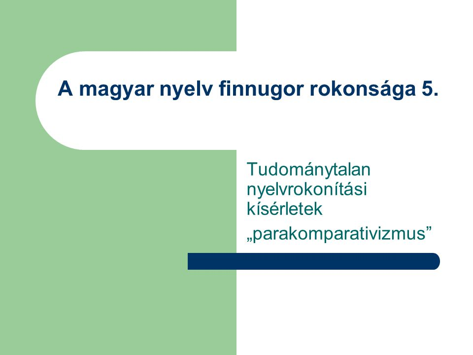 A magyar nyelv finnugor rokonsága 5.