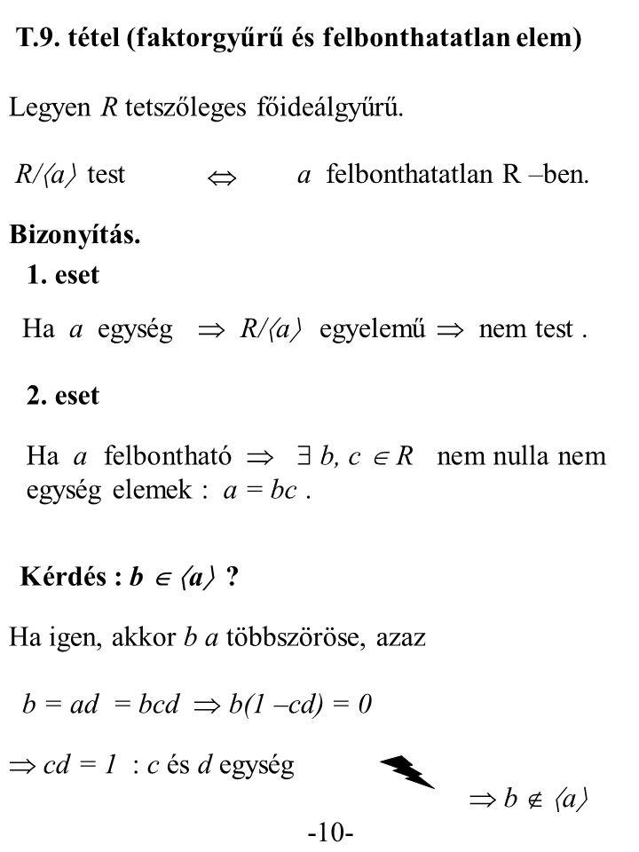 T.9. tétel (faktorgyűrű és felbonthatatlan elem)