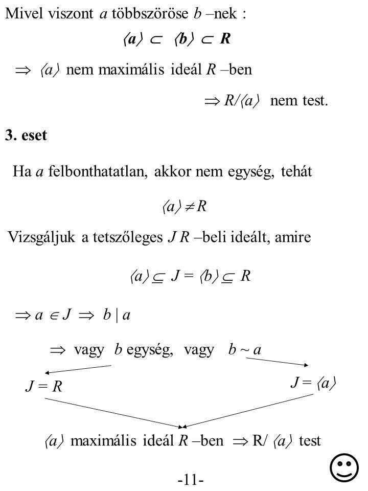 a maximális ideál R –ben  R/ a test