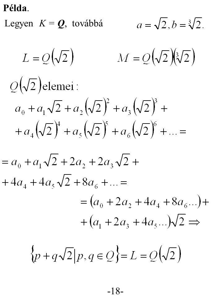 Példa. Legyen K = Q, továbbá -18-
