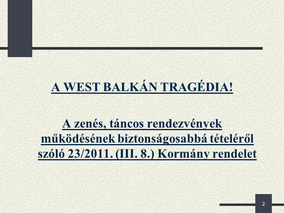 A WEST BALKÁN TRAGÉDIA.