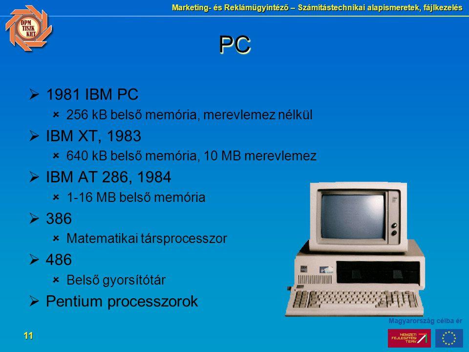 PC 1981 IBM PC. 256 kB belső memória, merevlemez nélkül. IBM XT, 1983. 640 kB belső memória, 10 MB merevlemez.