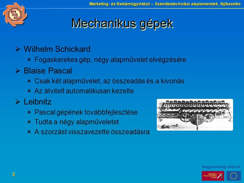 Mechanikus gépek Wilhelm Schickard Blaise Pascal Leibnitz