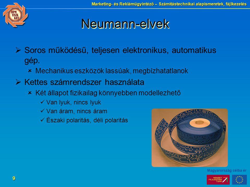 Neumann-elvek Soros működésű, teljesen elektronikus, automatikus gép.