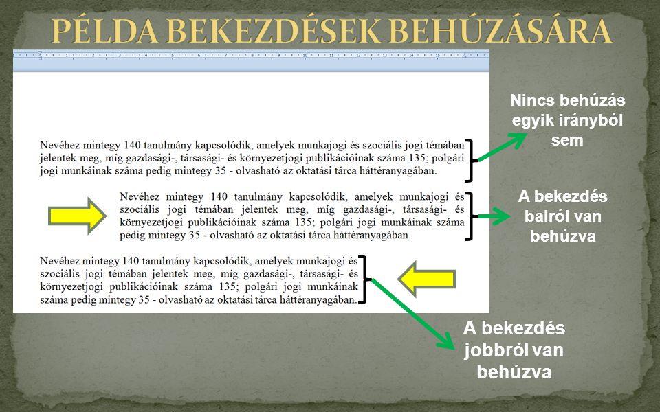 PÉLDA BEKEZDÉSEK BEHÚZÁSÁRA