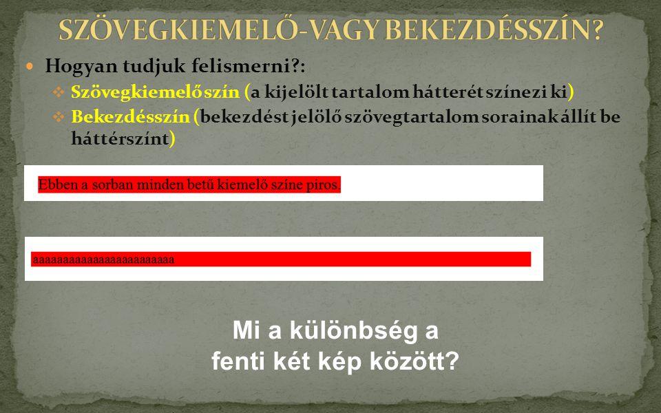 SZÖVEGKIEMELŐ-VAGY BEKEZDÉSSZÍN