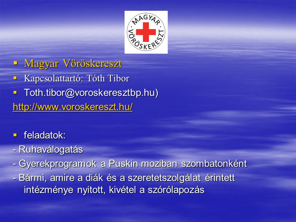 Magyar Vöröskereszt Kapcsolattartó: Tóth Tibor