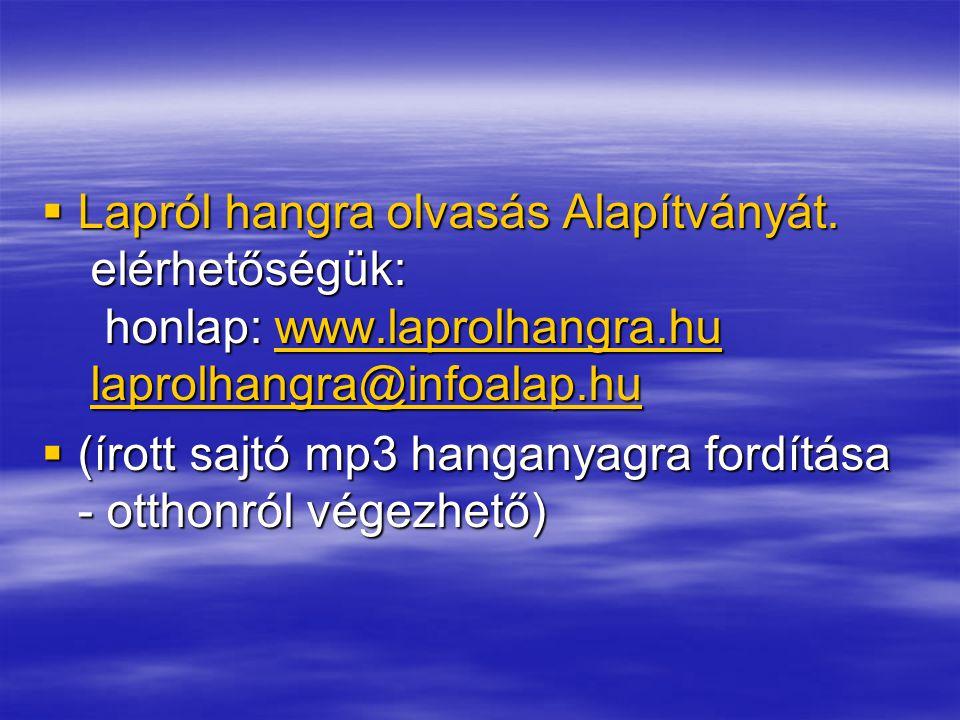 Lapról hangra olvasás Alapítványát. elérhetőségük: honlap: www