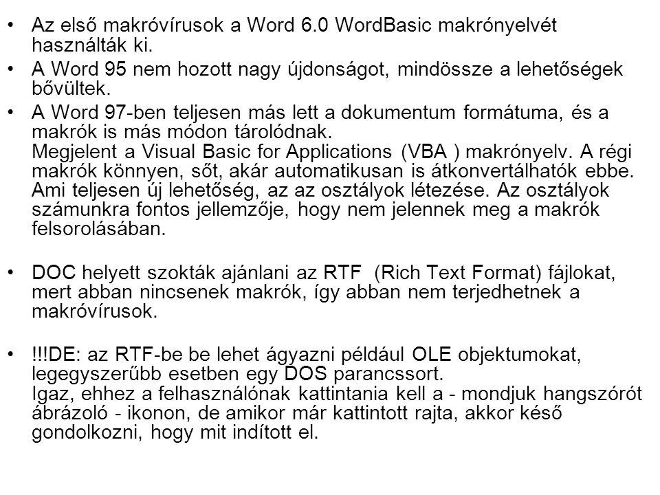 Az első makróvírusok a Word 6.0 WordBasic makrónyelvét használták ki.