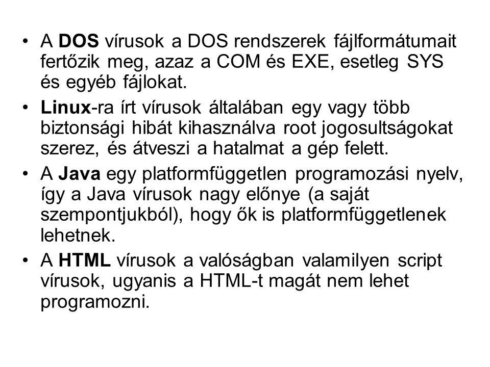 A DOS vírusok a DOS rendszerek fájlformátumait fertőzik meg, azaz a COM és EXE, esetleg SYS és egyéb fájlokat.