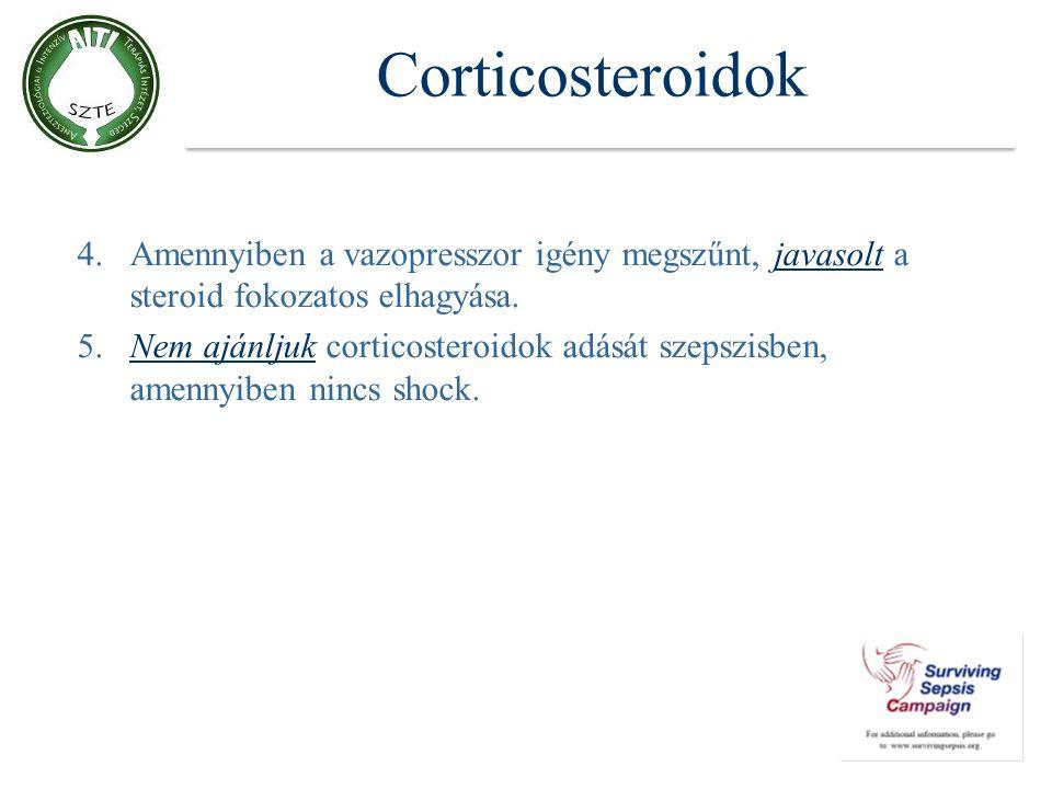 Corticosteroidok 4. Amennyiben a vazopresszor igény megszűnt, javasolt a steroid fokozatos elhagyása.