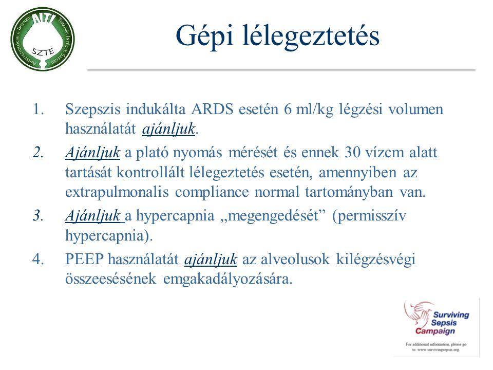 Gépi lélegeztetés Szepszis indukálta ARDS esetén 6 ml/kg légzési volumen használatát ajánljuk.