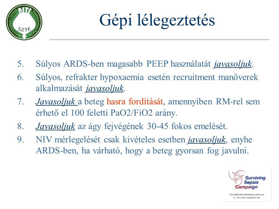 Gépi lélegeztetés 5. Súlyos ARDS-ben magasabb PEEP használatát javasoljuk.