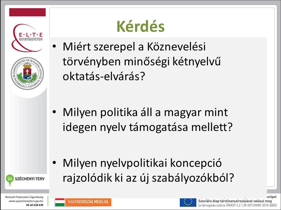 Kérdés Miért szerepel a Köznevelési törvényben minőségi kétnyelvű oktatás-elvárás
