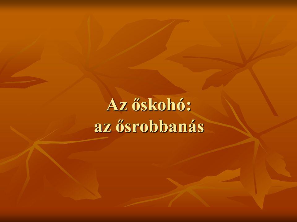 Az őskohó: az ősrobbanás