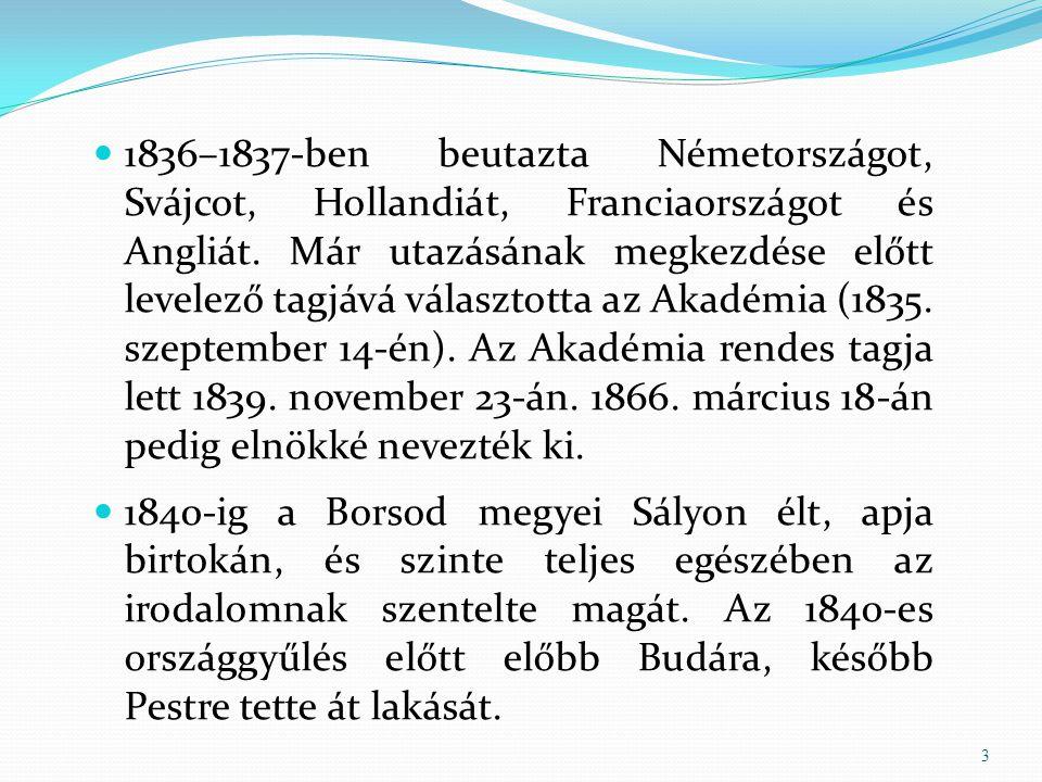 1836–1837-ben beutazta Németországot, Svájcot, Hollandiát, Franciaországot és Angliát. Már utazásának megkezdése előtt levelező tagjává választotta az Akadémia (1835. szeptember 14-én). Az Akadémia rendes tagja lett 1839. november 23-án. 1866. március 18-án pedig elnökké nevezték ki.