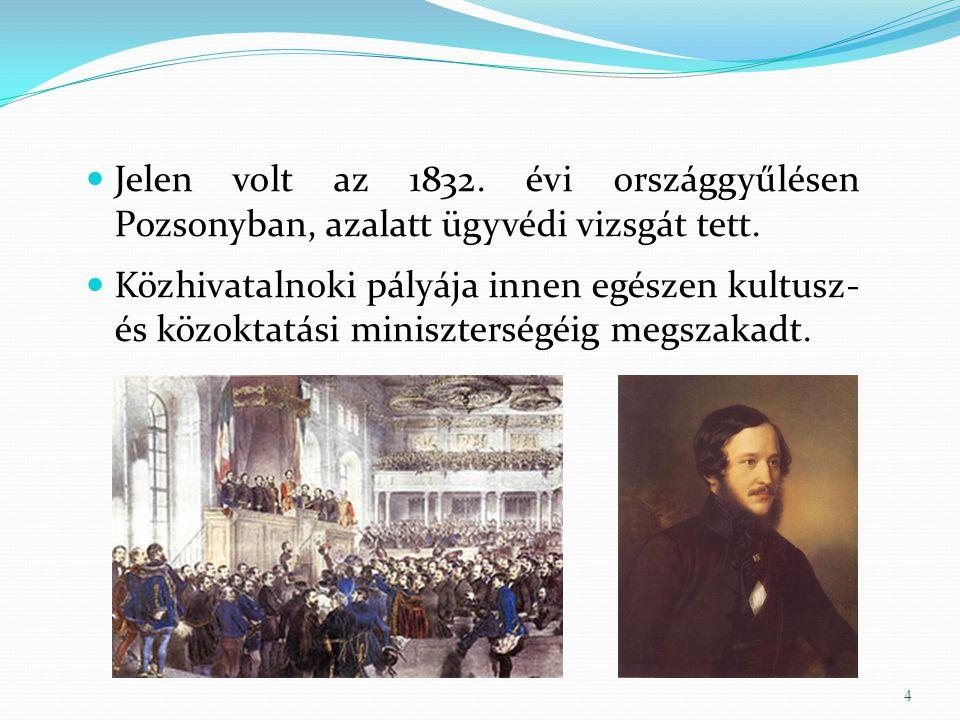 Jelen volt az 1832. évi országgyűlésen Pozsonyban, azalatt ügyvédi vizsgát tett.