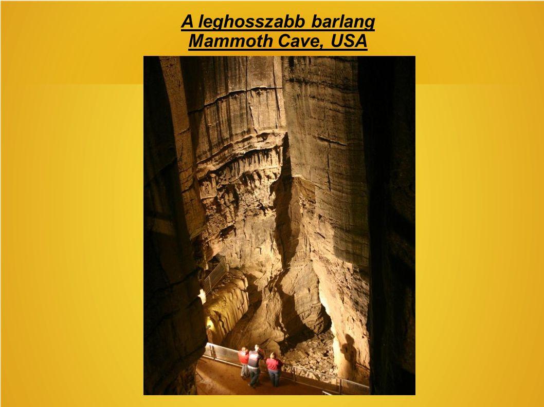 A leghosszabb barlang Mammoth Cave, USA