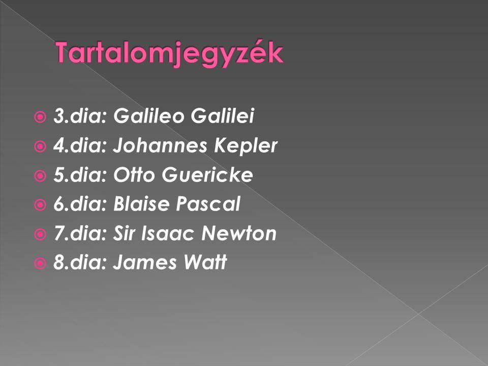 Tartalomjegyzék 3.dia: Galileo Galilei 4.dia: Johannes Kepler