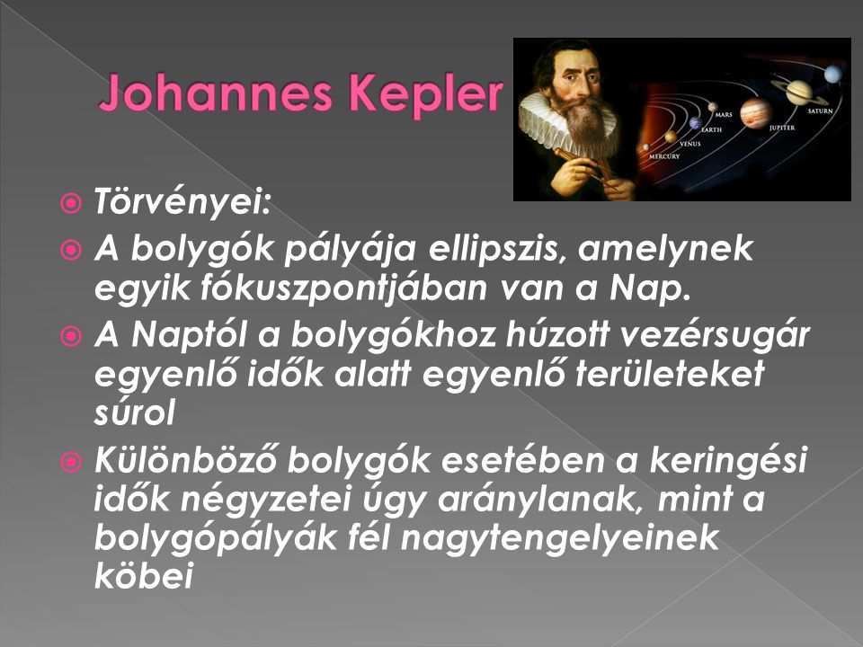 Johannes Kepler Törvényei: