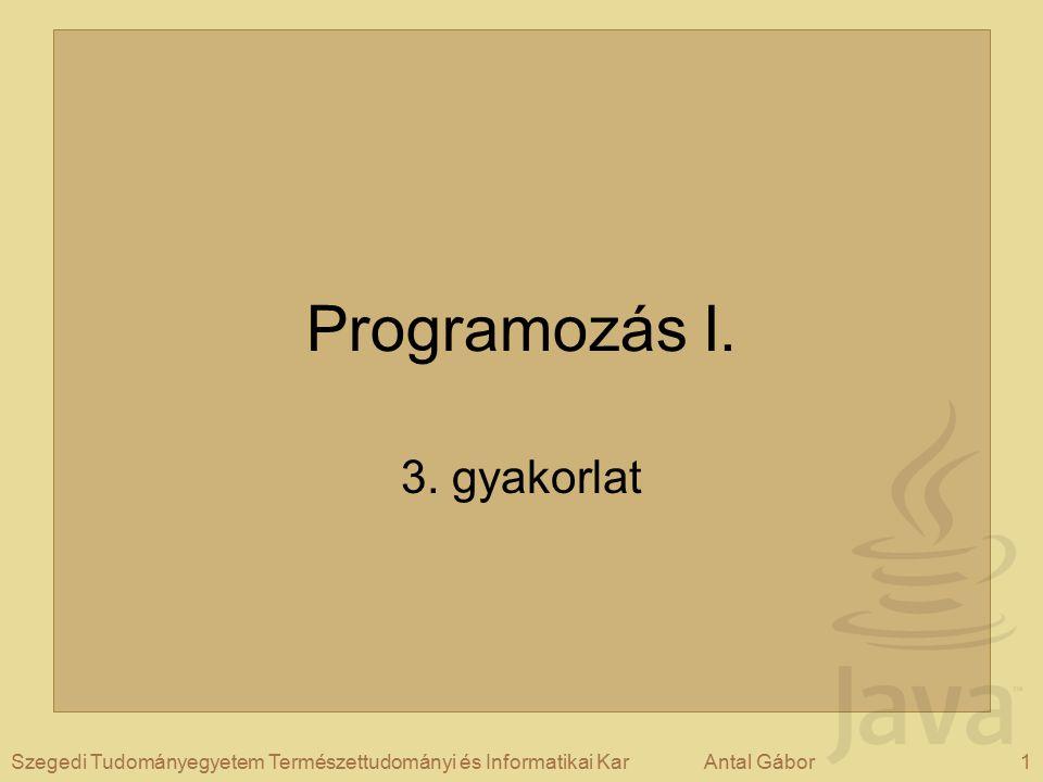 Programozás I. 3. gyakorlat