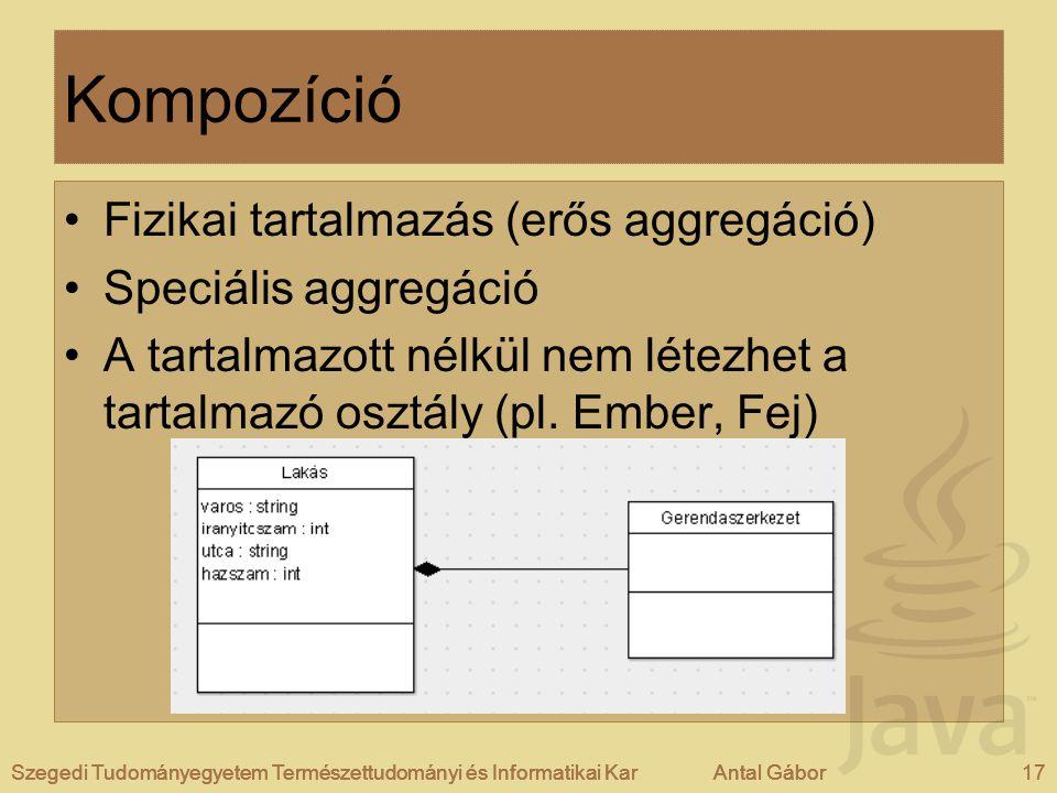 Kompozíció Fizikai tartalmazás (erős aggregáció) Speciális aggregáció