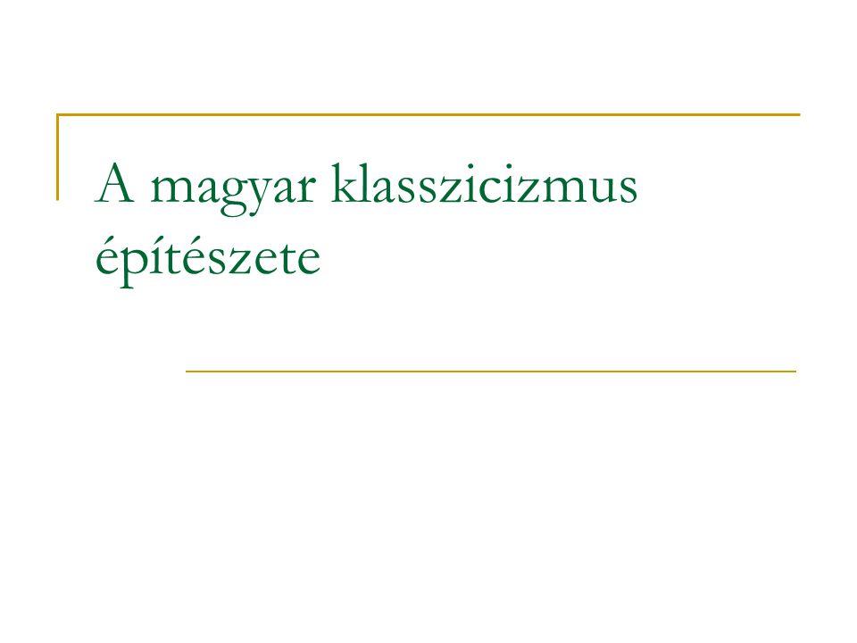 A magyar klasszicizmus építészete