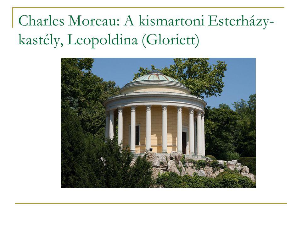 Charles Moreau: A kismartoni Esterházy-kastély, Leopoldina (Gloriett)