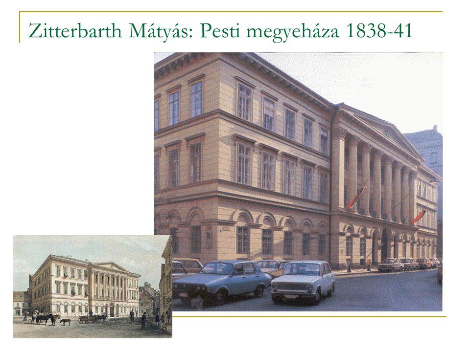 Zitterbarth Mátyás: Pesti megyeháza 1838-41