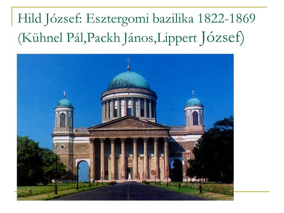 Hild József: Esztergomi bazilika 1822-1869 (Kühnel Pál,Packh János,Lippert József)