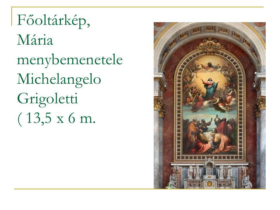 Főoltárkép, Mária menybemenetele Michelangelo Grigoletti ( 13,5 x 6 m.