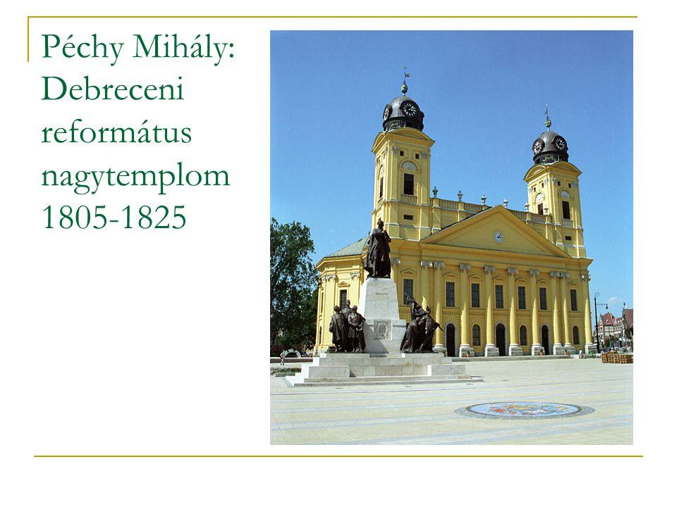 Péchy Mihály: Debreceni református nagytemplom 1805-1825