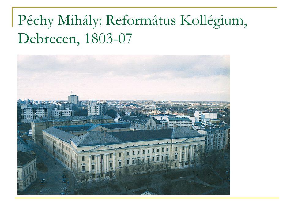 Péchy Mihály: Református Kollégium, Debrecen, 1803-07