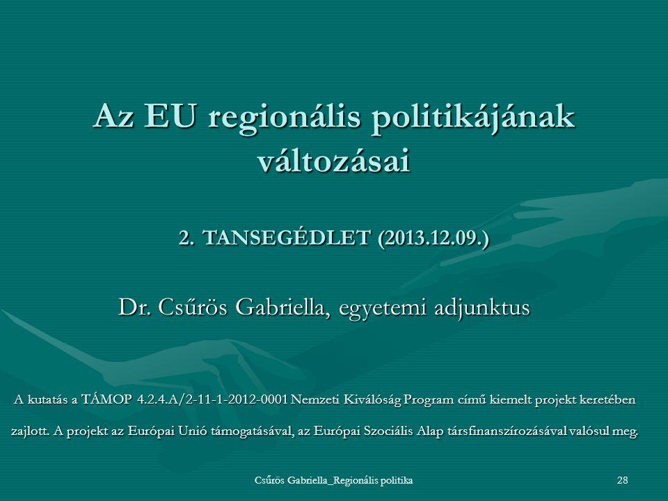 Az EU regionális politikájának változásai 2. TANSEGÉDLET (2013.12.09.)