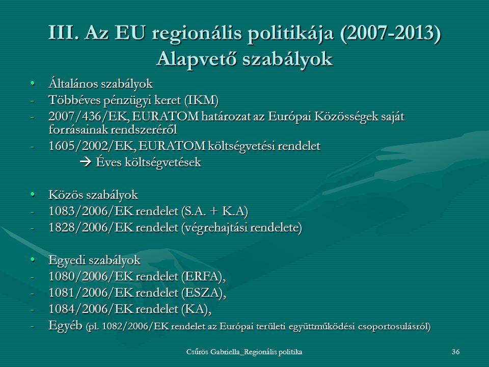 III. Az EU regionális politikája (2007-2013) Alapvető szabályok