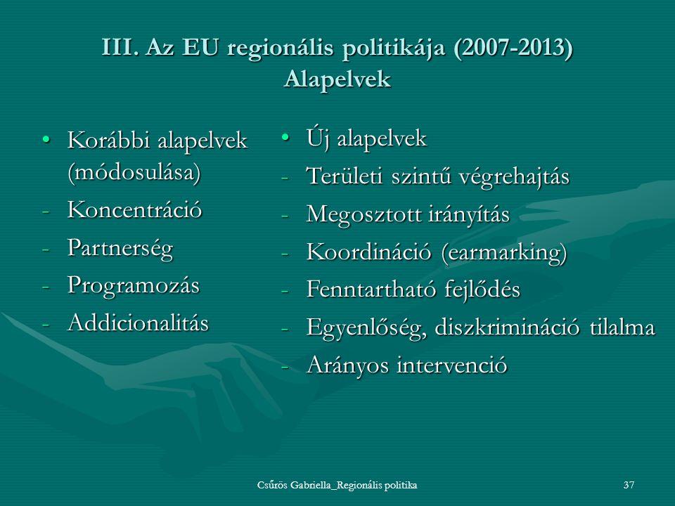 III. Az EU regionális politikája (2007-2013) Alapelvek