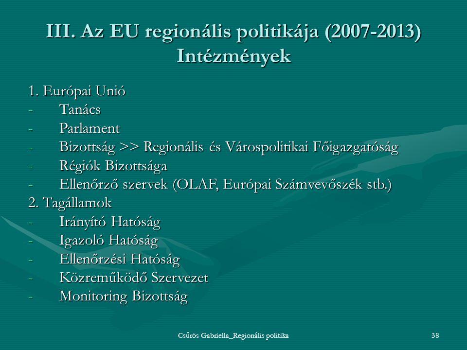 III. Az EU regionális politikája (2007-2013) Intézmények