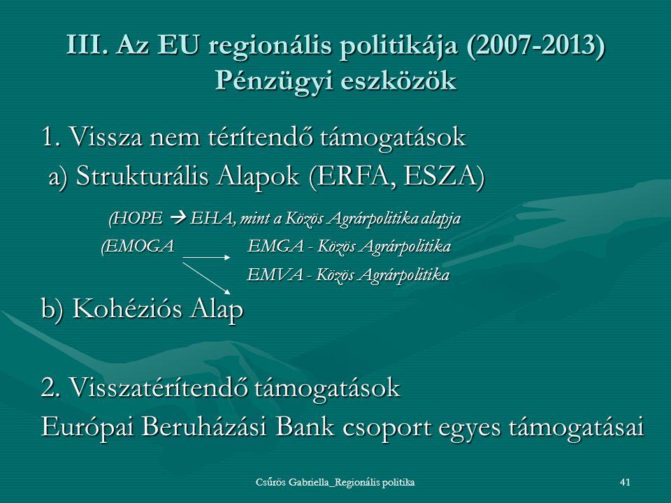 III. Az EU regionális politikája (2007-2013) Pénzügyi eszközök