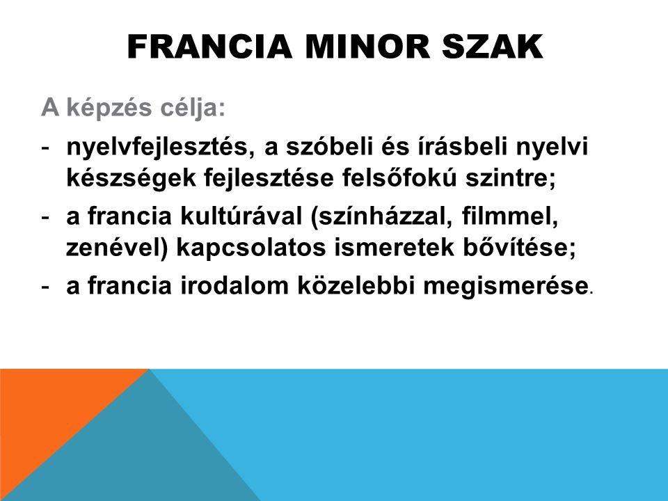 FRANCIA MINOR SZAK A képzés célja: