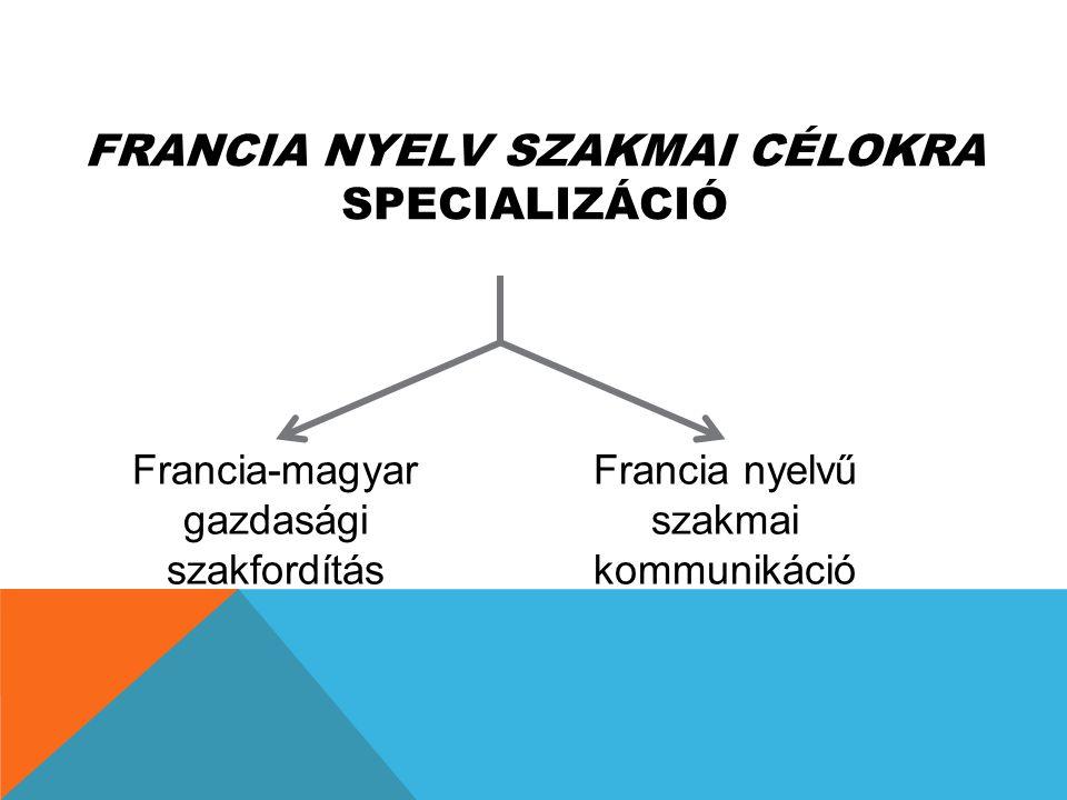 Francia nyelv szakmai célokra specializáció