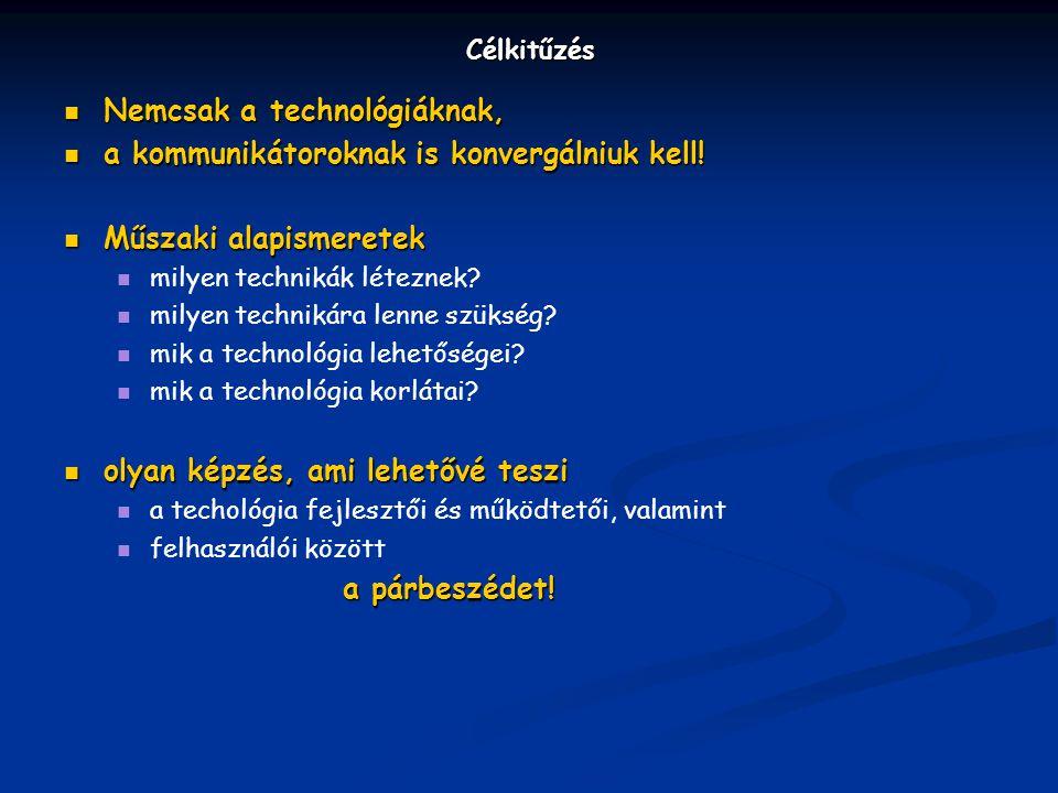Nemcsak a technológiáknak, a kommunikátoroknak is konvergálniuk kell!