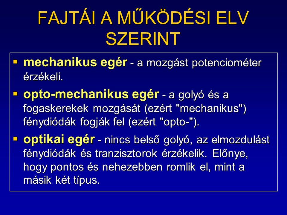 FAJTÁI A MŰKÖDÉSI ELV SZERINT