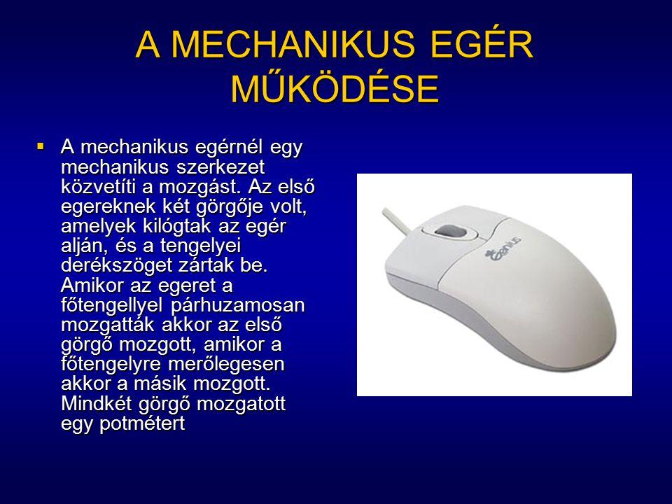 A MECHANIKUS EGÉR MŰKÖDÉSE