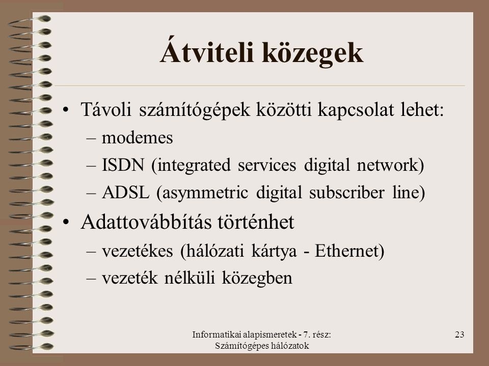 Informatikai alapismeretek - 7. rész: Számítógépes hálózatok