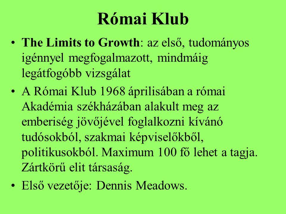Római Klub The Limits to Growth: az első, tudományos igénnyel megfogalmazott, mindmáig legátfogóbb vizsgálat.